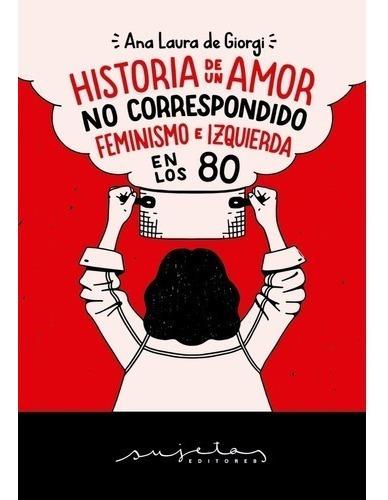 Historia de un amor no correspondido: feminismo e izquierda en los 80