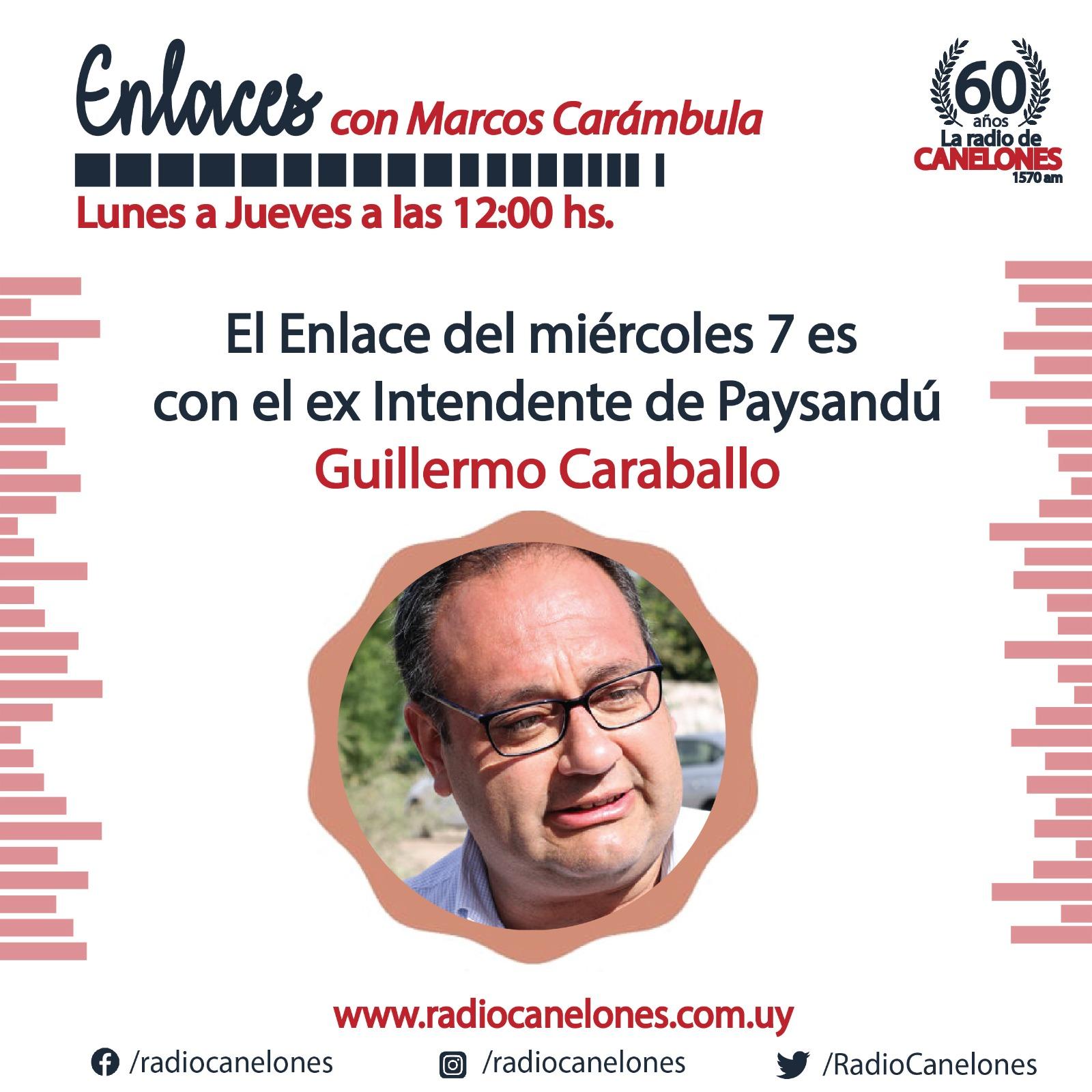 «Enlaces» con el ex-intendente de Paysandú, Guillermo Caraballo
