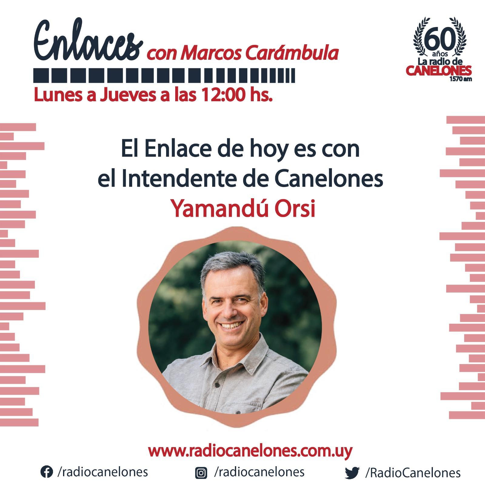 «Enlaces» con el Intendente Yamandú Orsi.