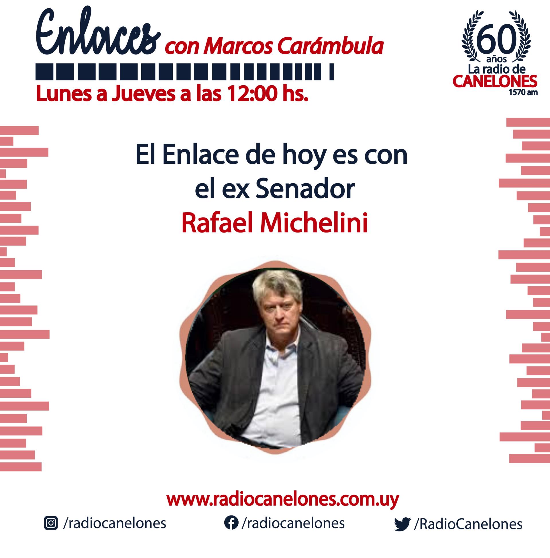 «Enlaces» con el ex Senador Rafael Michelini