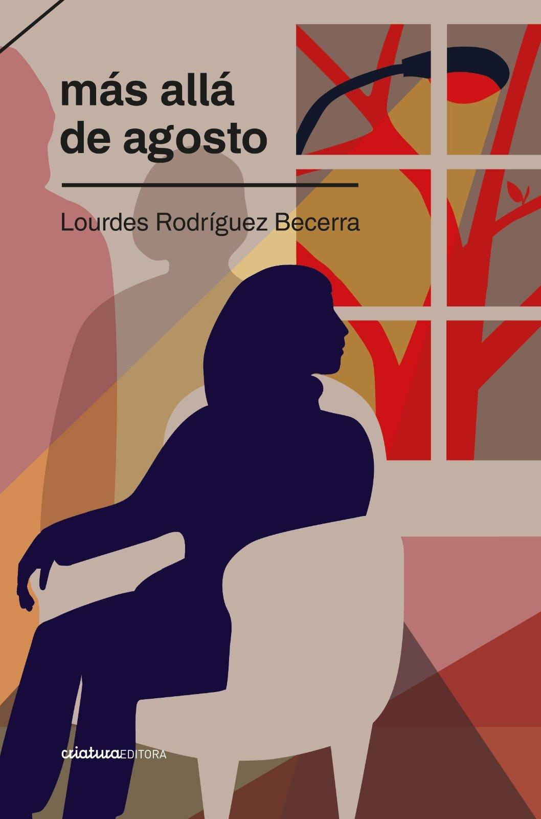 ¿Qué Leer?: «Más allá de agosto» de Lourdes Rodríguez Becerra